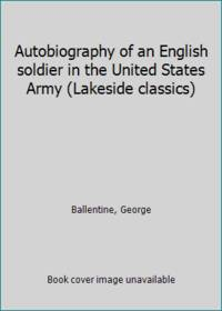 image of Autobiography of an English soldier in the United States Army (Lakeside classics)