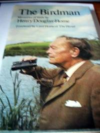 The Birdman: memories of birds by  Henry Douglas-Home - Hardcover - from World of Books Ltd (SKU: GOR010611602)