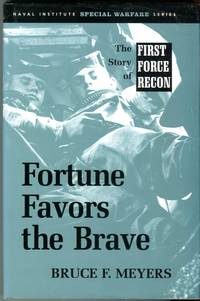 Fortune Favors the Brave: The Story of First Force Recon (Naval Institute Special Warfare series) by  Bruce F Meyers - 1st printing - 2000 - from Barbarossa Books Ltd. (SKU: 72802)