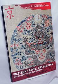 image of Western Travellers in China Discovering the Middle Kingdom