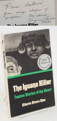 The iguana killer; twelve stories of the heart