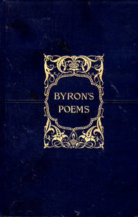 The Poems and Dramas of Lord Byron, with Biographical Memoir, Explanatory Notes, Etc