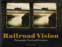 image of Railroad Vision: Photography, Travel and Perception