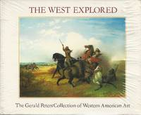 The West Explored: The Gerald Peters Collection of Western American Art