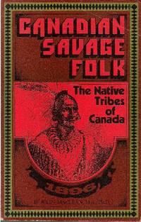 image of Canadian Savage Folk.   The Native Tribes of Canada