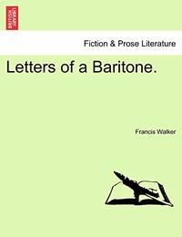 Letters of a Baritone.