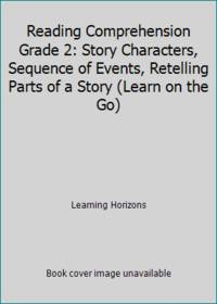 Reading Comprehension Grade 2: Story Characters, Sequence of Events, Retelling Parts of a Story...