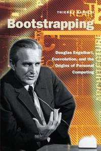 image of Bootstrapping : Douglas Engelbart, Coevolution, and the Origins of Personal Computing