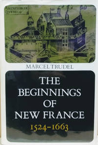 The Beginnings of New France, 1524-1663