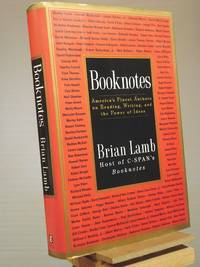 Booknotes: America's Finest Authors on Reading, Writing, and the Power of Ideas