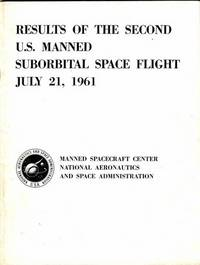 Results of the Second U. S. Manned Suborbital Space Flight, July 21, 1961