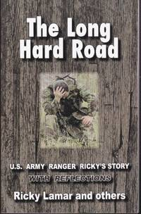 The Long Hard Road: U.S. Army Ranger Ricky's Story with Reflections