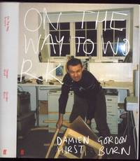 On the Way to Work by  Damien & Gordon Burn: Hirst - First Edition - 2001 - from Peter M Daly (SKU: 7304)
