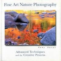 image of Fine Art Nature Photography: Advanced Techniques and the Creative Process