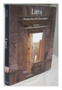 Libya : the lost cities of the Roman Empire / photographs by Robert Polidori ; text by Antonino...