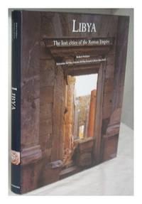 Libya : the lost cities of the Roman Empire / photographs by Robert Polidori ; text by Antonino Di Vita, Ginette Di Vita-Evrard, Lidiano Bacchielli by  Antonino Di Vita - First Edition - 1999 - from MW Books Ltd. (SKU: 225177)