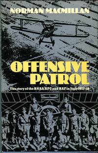 Offensive Patrol: The Story of the RNAS, RFC and RAF in Italy 1917-18