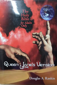 Queen Jane's Version:  The Holy Bible for Adults Only
