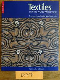 Textiles For This World and Beyond: Treasures From Insular Southeast Asia