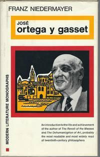 Jose Ortega Y Gasset (Modern literature monographs)