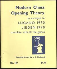 Modern Chess Opening Theory as surveyed in Lugano 1970 Lieden 1970