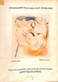 Kunstsammlungen der Stadt Düsseldorf. Expressionistische und  nachexpressionistische Druckgraphik.