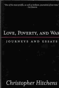 Love, Poverty, and War Journeys and Essays
