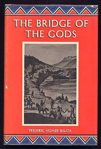 The Bridge of the Gods. a Romance of Indian Oregon.