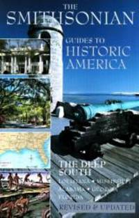 The Deep South: Smithsonian Guides Smithsonian Guide to Historic America