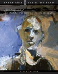 Fundamentals of Human Neuropsychology by Bryan Kolb - Hardcover - 2008-02-08 - from Books Express and Biblio.com