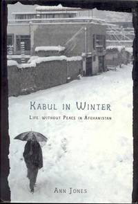 image of Kabul in Winter: Life Without Peace in Afghanistan