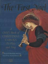 The First Noel: A Child's Book of Christmas Carols to Play and Sing