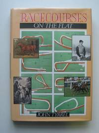 RACECOURSES ON THE FLAT by  John Tyrrel - 1st edition. - 1989 - from Stella & Rose's Books (SKU: 609879)