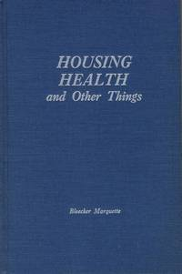 Health, Housing and Other Things: Memoirs.