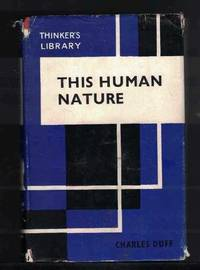 THIS HUMAN NATURE a History, a Commentary, an Exposition by  Charles Duff - Hardcover - Definitive Edition - 1950 - from M & A Simper Bookbinders (SKU: 11021)