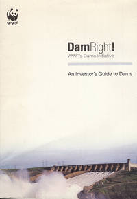 DamRight!:  WWF's Dams Initiative: An Investor's Guide to Dams