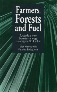 Farmers, Forests and Fuel: Towards a New Biomass Energy Strategy in Sri Lanka