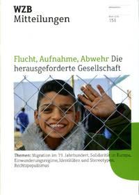 image of WZB Mitteilungen : Flucht, Aufnahme, Abwehr Die Herausgeforderte Gesellschaft : No 151 Marz 2016