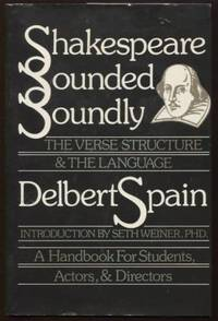 Shakespeare Sounded Soundly ;  The Verse Structure and the Language : A  Handbook for Students, Actors, and Directors  The Verse Structure and the  Language : A Handbook for Students, Actors, and Directors