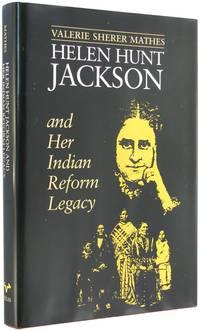 Helen Hunt Jackson and Her Indian Reform Legacy (American Studies Series).