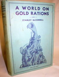 A World on Gold Rations