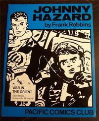 Johnny Hazard. Volume One. War in the Orient. Daily Strips 5 Jun 44 to 31 May 45