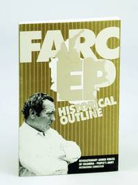 FARC-EP, Historical Outline (Revolutionary Armed Forces of Columbia - People's Army)