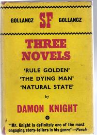 image of Three Novels - Rule Golden; The Dying Man & Natural State