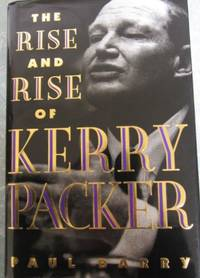 image of The Rise and Rise of Kerry Packer