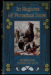 image of IN REGIONS OF PERPETUAL SNOW. A Story of Wild Adventures. Illustrated by Henry Austin.