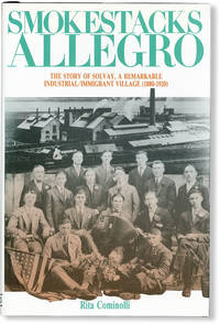 image of Smokestacks Allegro: The Story of Solvay, a Remarkable Industrial/Immigrant Village (1880-1920)