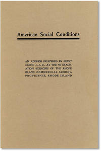 American Social Conditions: an Address Delivered by Henry Clews, L.L.D. at the '08 Graduation Exercises of the Rhode Island Commercial School, Providence, Rhode Island