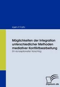 M Glichkeiten Der Integration Unterschiedlicher Methoden Mediativer Konfliktbearbeitung