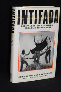 Intifada; The Palestinian Uprising--Israel's Third Front